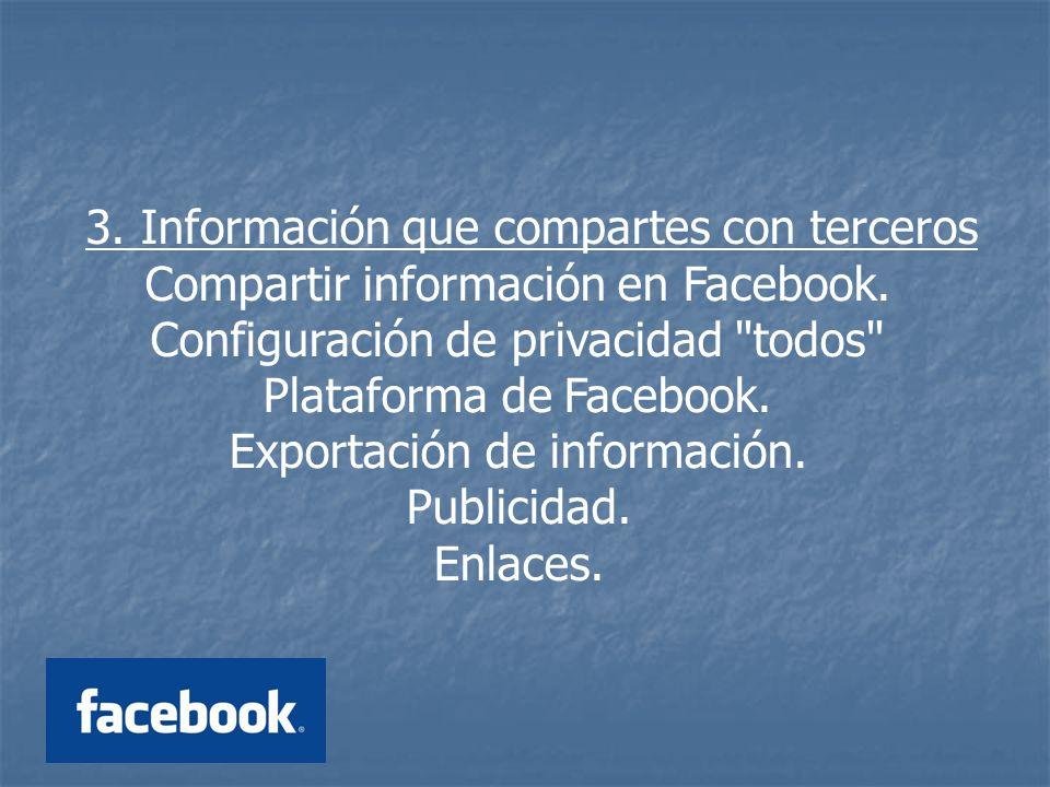 3. Información que compartes con terceros Compartir información en Facebook.