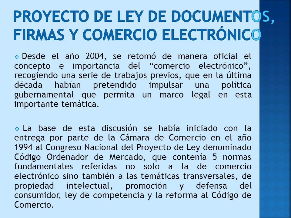Desde el año 2004, se retomó de manera oficial el concepto e importancia del comercio electrónico, recogiendo una serie de trabajos previos, que en la
