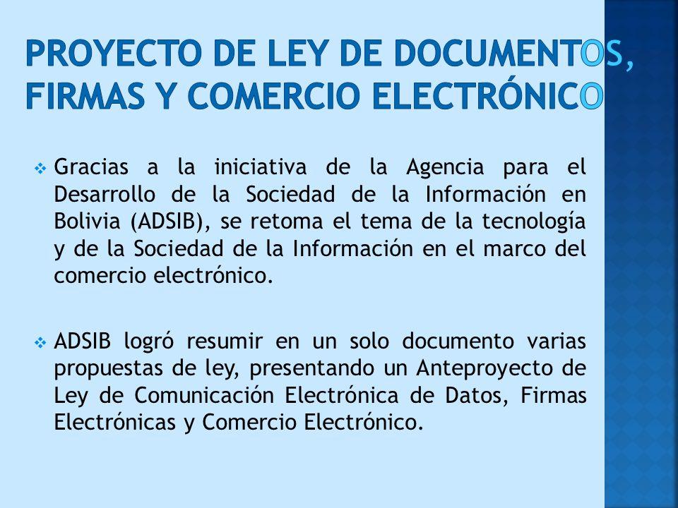 Gracias a la iniciativa de la Agencia para el Desarrollo de la Sociedad de la Información en Bolivia (ADSIB), se retoma el tema de la tecnología y de la Sociedad de la Información en el marco del comercio electrónico.