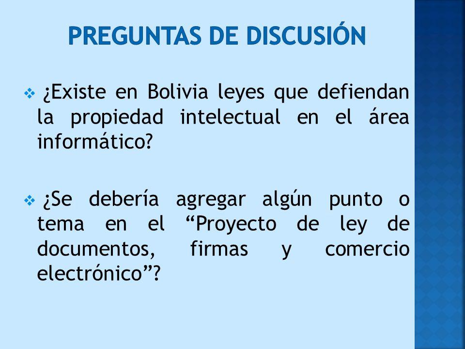 ¿Existe en Bolivia leyes que defiendan la propiedad intelectual en el área informático? ¿Se debería agregar algún punto o tema en el Proyecto de ley d