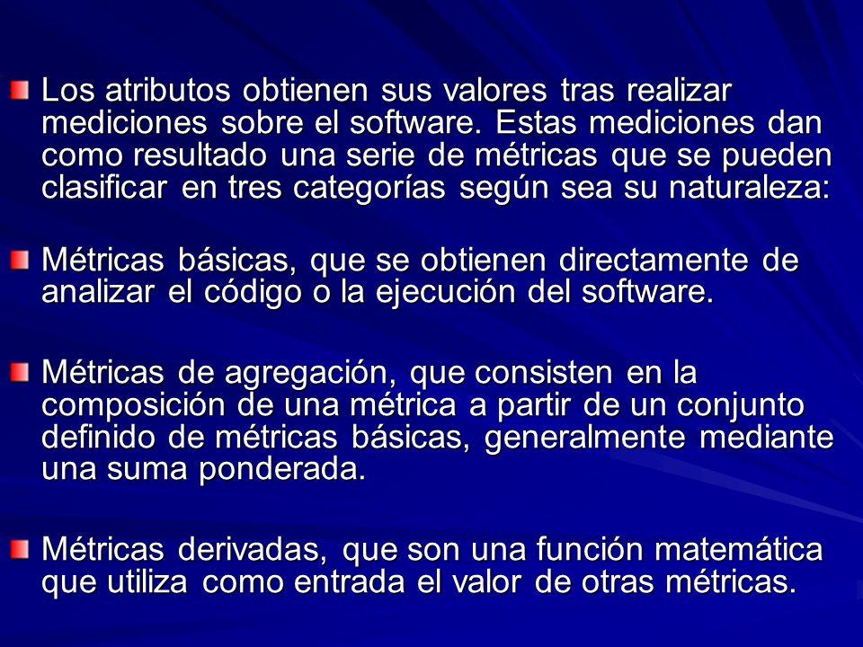 Los atributos obtienen sus valores tras realizar mediciones sobre el software. Estas mediciones dan como resultado una serie de métricas que se pueden