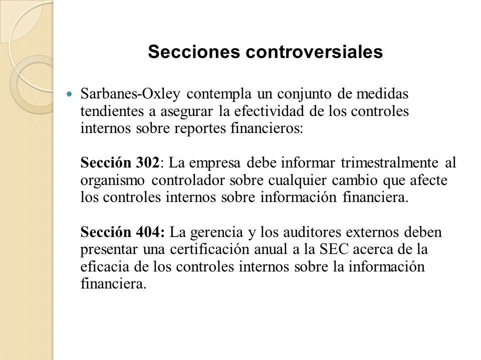 Sarbanes-Oxley contempla un conjunto de medidas tendientes a asegurar la efectividad de los controles internos sobre reportes financieros: Sección 302
