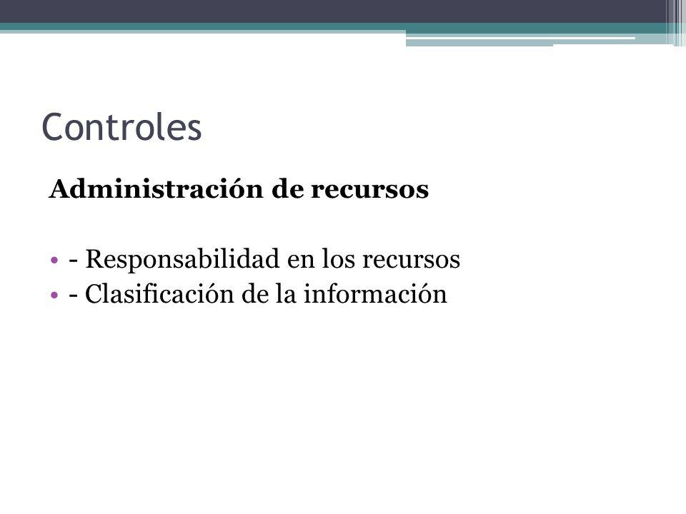 Controles Administración de recursos - Responsabilidad en los recursos - Clasificación de la información