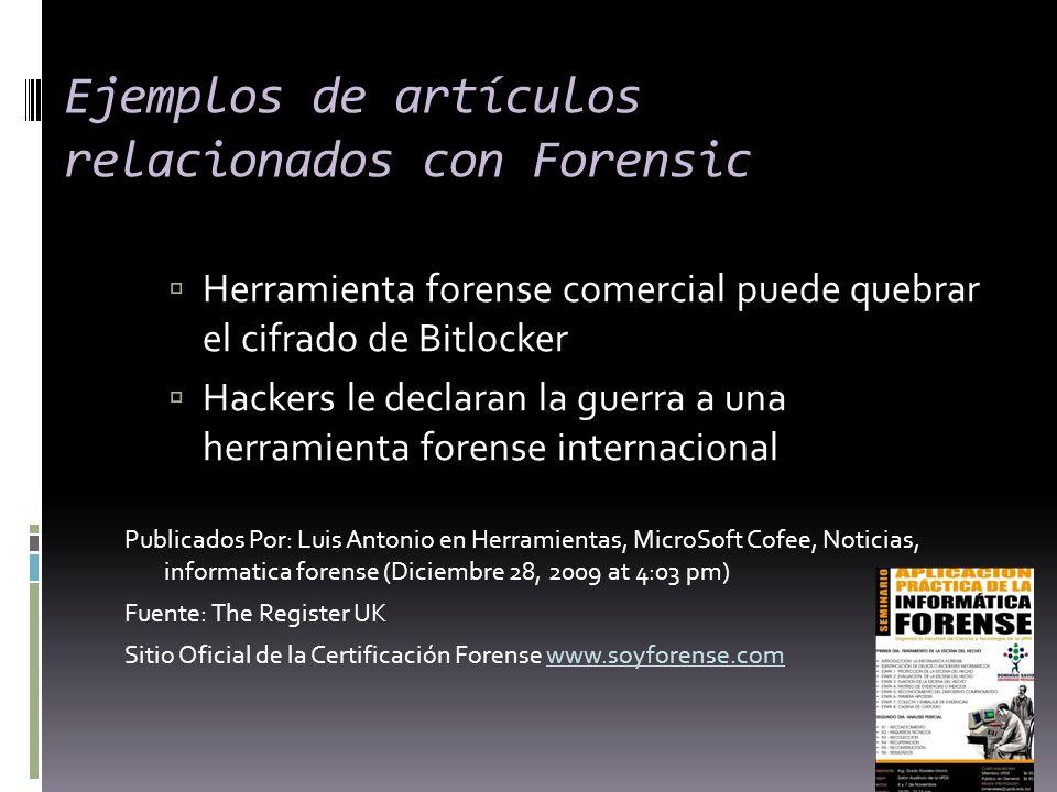 Ejemplos de artículos relacionados con Forensic Herramienta forense comercial puede quebrar el cifrado de Bitlocker Hackers le declaran la guerra a un