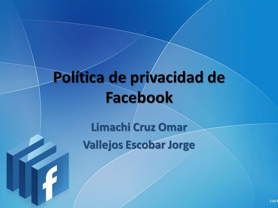 Política de privacidad de Facebook Limachi Cruz Omar Vallejos Escobar Jorge