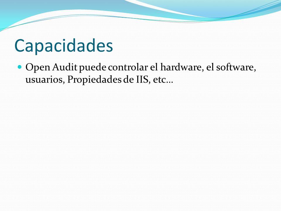 Capacidades Open Audit puede controlar el hardware, el software, usuarios, Propiedades de IIS, etc…