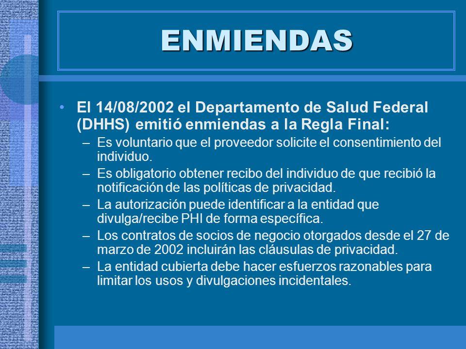 ENMIENDAS El 14/08/2002 el Departamento de Salud Federal (DHHS) emitió enmiendas a la Regla Final: –Es voluntario que el proveedor solicite el consent