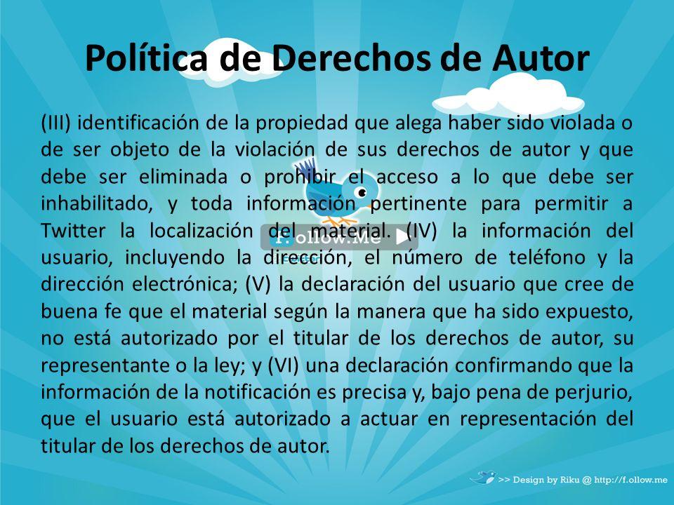 Política de Derechos de Autor (III) identificación de la propiedad que alega haber sido violada o de ser objeto de la violación de sus derechos de aut
