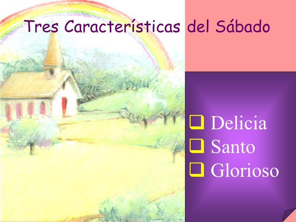 Tres Características del Sábado Delicia Santo Glorioso