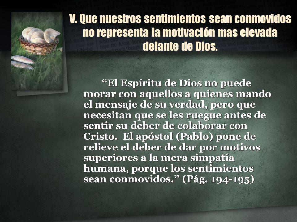 VI.El motivo correcto es el amor a Dios El amor debe ser el principio que impulse a obrar.