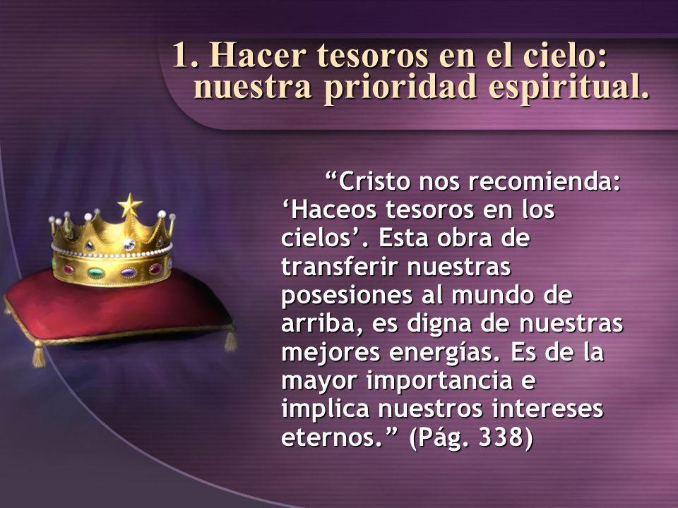 2.Nuestra mejor inversión: la obra de Dios Lo que damos a la causa de Dios no se pierde.