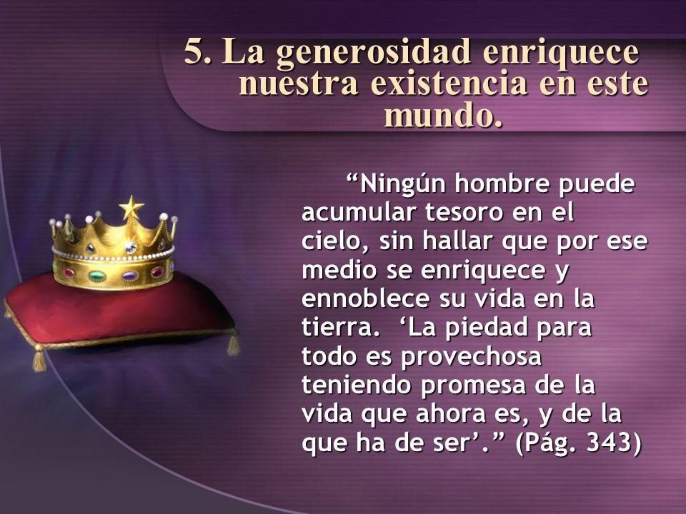 6.Dios promete prosperidad a los generosos y fieles.