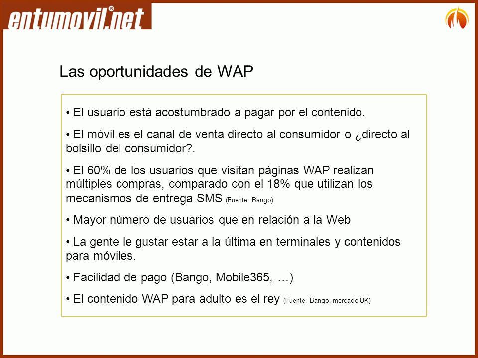 Las oportunidades de WAP El usuario está acostumbrado a pagar por el contenido.