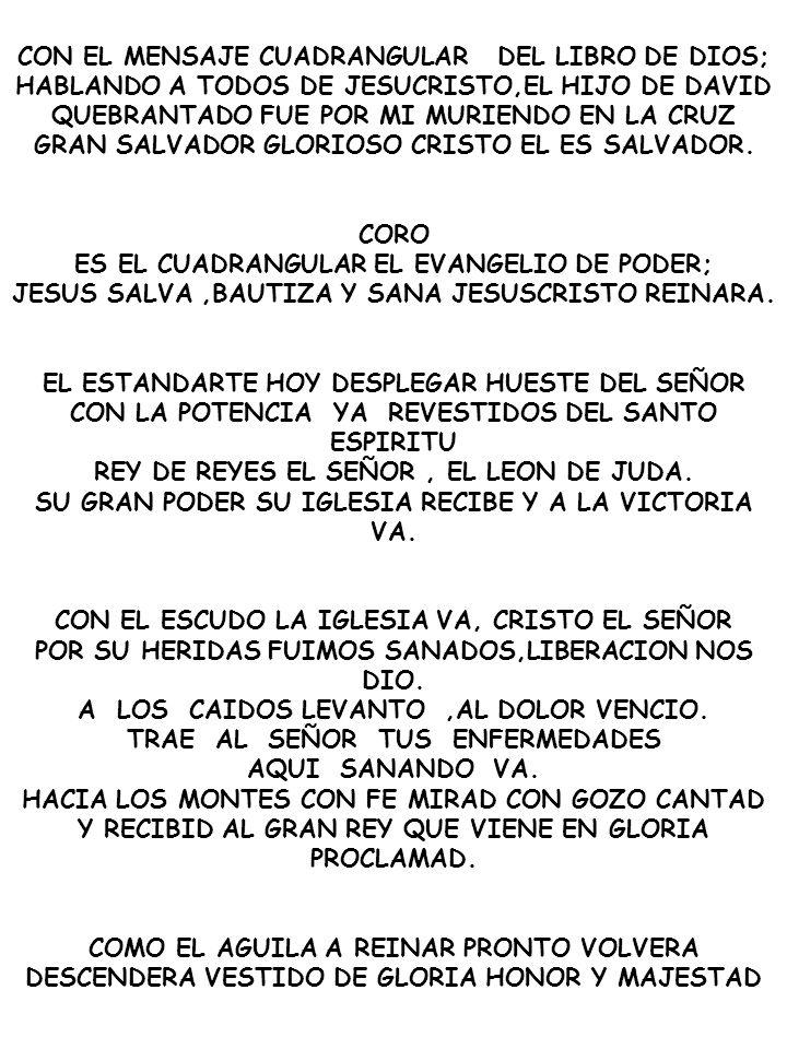 CON EL MENSAJE CUADRANGULAR DEL LIBRO DE DIOS; HABLANDO A TODOS DE JESUCRISTO,EL HIJO DE DAVID QUEBRANTADO FUE POR MI MURIENDO EN LA CRUZ GRAN SALVADO