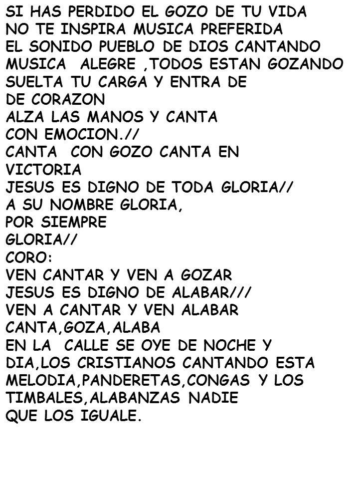 SI HAS PERDIDO EL GOZO DE TU VIDA NO TE INSPIRA MUSICA PREFERIDA EL SONIDO PUEBLO DE DIOS CANTANDO MUSICA ALEGRE,TODOS ESTAN GOZANDO SUELTA TU CARGA Y