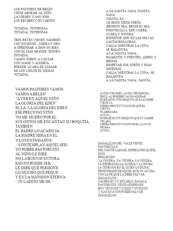 LOS PASTORES DE BELEN VIENE ADORAR AL NIÑO LA VIRGEN Y SAN JOSE LOS RECIBEN CON CARIÑO TUTAINA, TUTURUMA TRES REYES VIENEN TAMBIEN CON INCIENSO, MIRRA