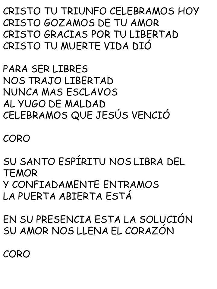 CRISTO ES MI SEÑOR, MI MAESTRO Y MI SALVADOR,/// AHORA Y POR SIEMPRE,AMEN, ALELUYA.