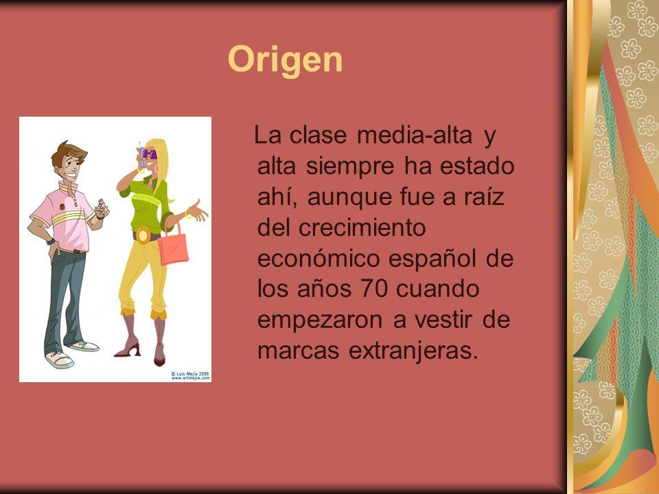 Origen La clase media-alta y alta siempre ha estado ahí, aunque fue a raíz del crecimiento económico español de los años 70 cuando empezaron a vestir