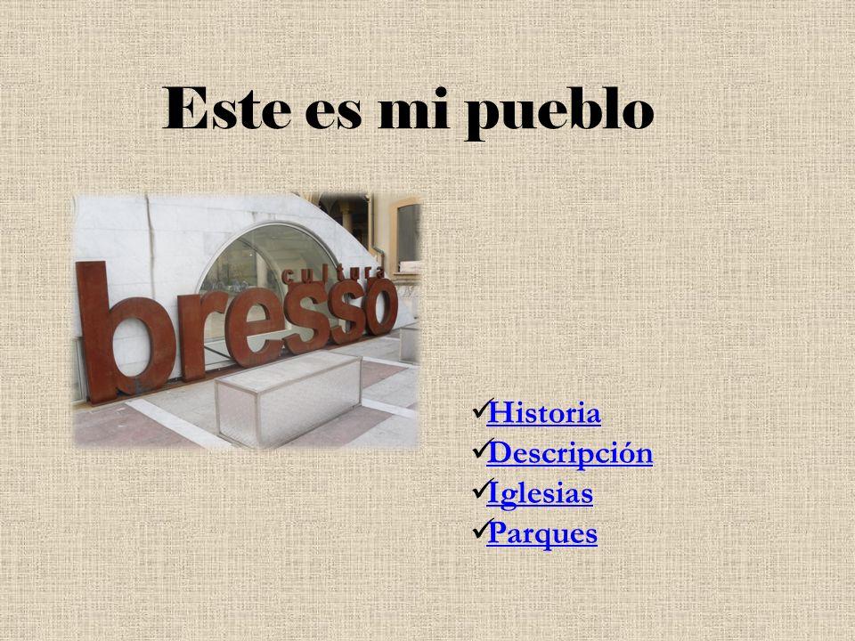 Este es mi pueblo Historia Descripción Descripción Iglesias Parques