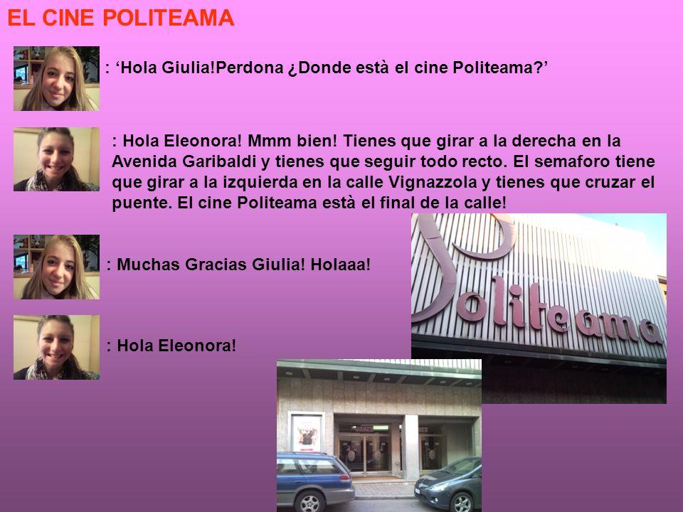 EL CINE POLITEAMA : Hola Giulia!Perdona ¿Donde està el cine Politeama.