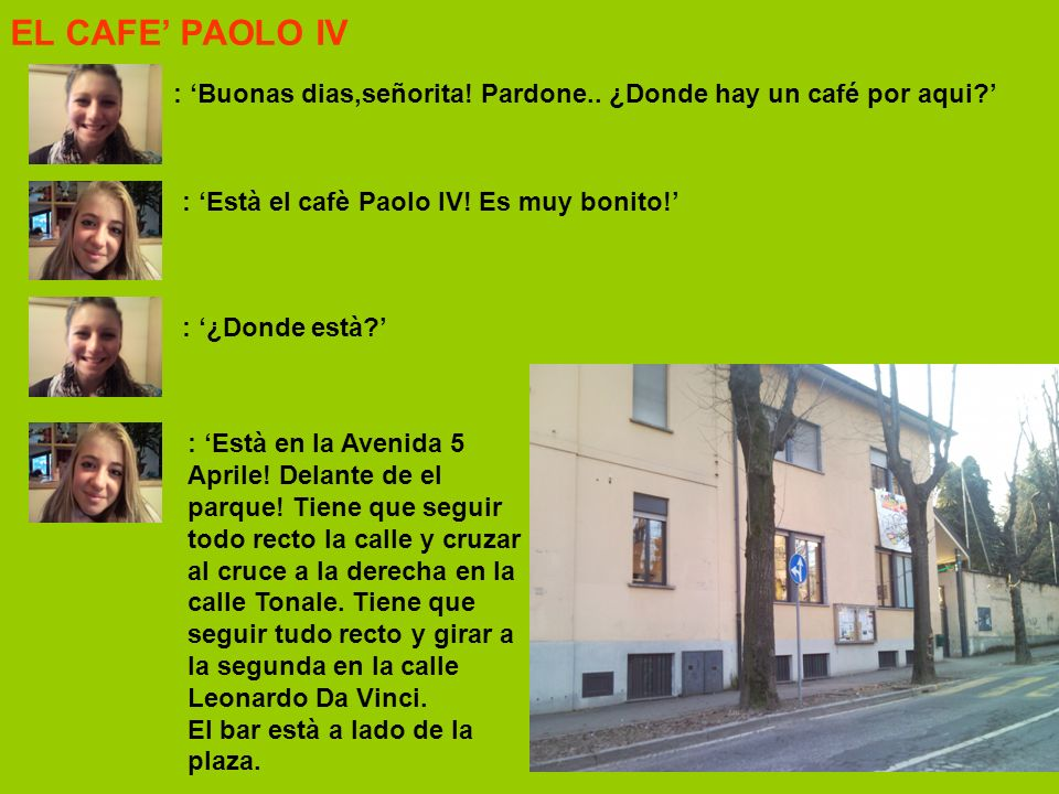 EL CAFE PAOLO IV : Buonas dias,señorita.Pardone..