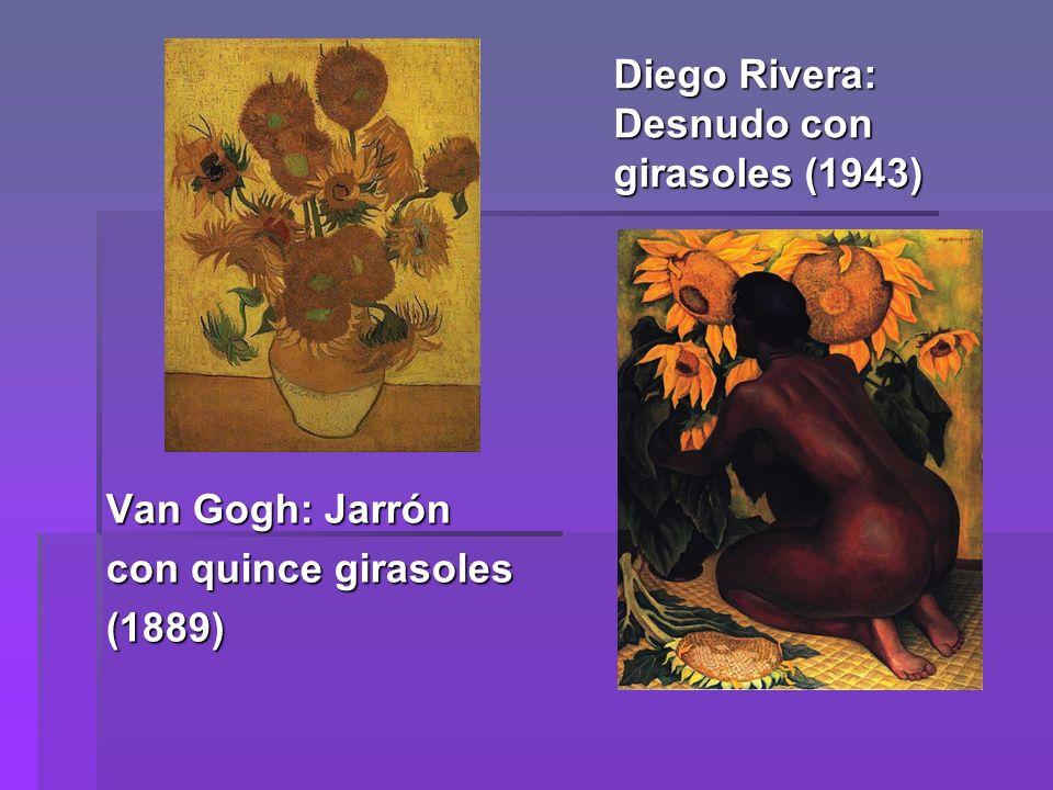 Diego Rivera: Desnudo con girasoles (1943) Van Gogh: Jarrón con quince girasoles (1889)