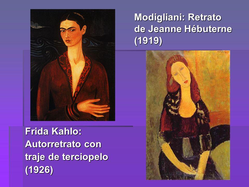 Modigliani: Retrato de Jeanne Hébuterne (1919) Frida Kahlo: Autorretrato con traje de terciopelo (1926)