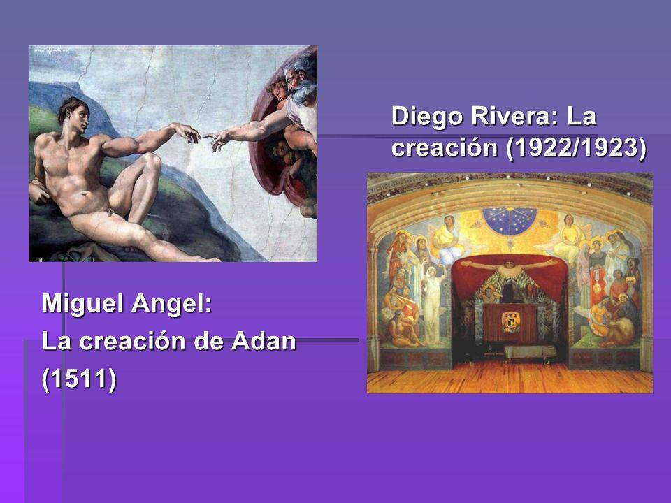 Diego Rivera: La creación (1922/1923) Miguel Angel: La creación de Adan (1511)