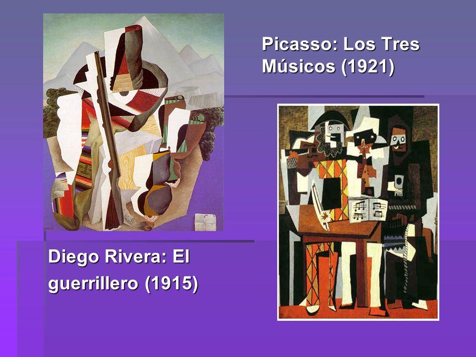 Picasso: Los Tres Músicos (1921) Diego Rivera: El guerrillero (1915)
