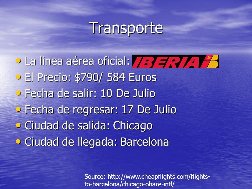 Transporte La linea aérea oficial: La linea aérea oficial: El Precio: $790/ 584 Euros El Precio: $790/ 584 Euros Fecha de salir: 10 De Julio Fecha de