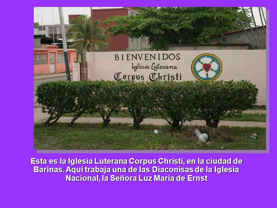 Esta es la Iglesia Luterana Corpus Christi, en la ciudad de Barinas. Aquí trabaja una de las Diaconisas de la Iglesia Nacional, la Señora Luz María de