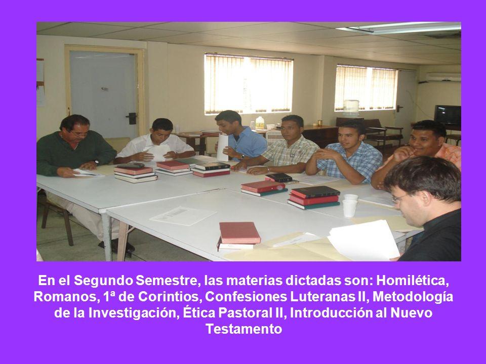 En el Segundo Semestre, las materias dictadas son: Homilética, Romanos, 1ª de Corintios, Confesiones Luteranas II, Metodología de la Investigación, Ét