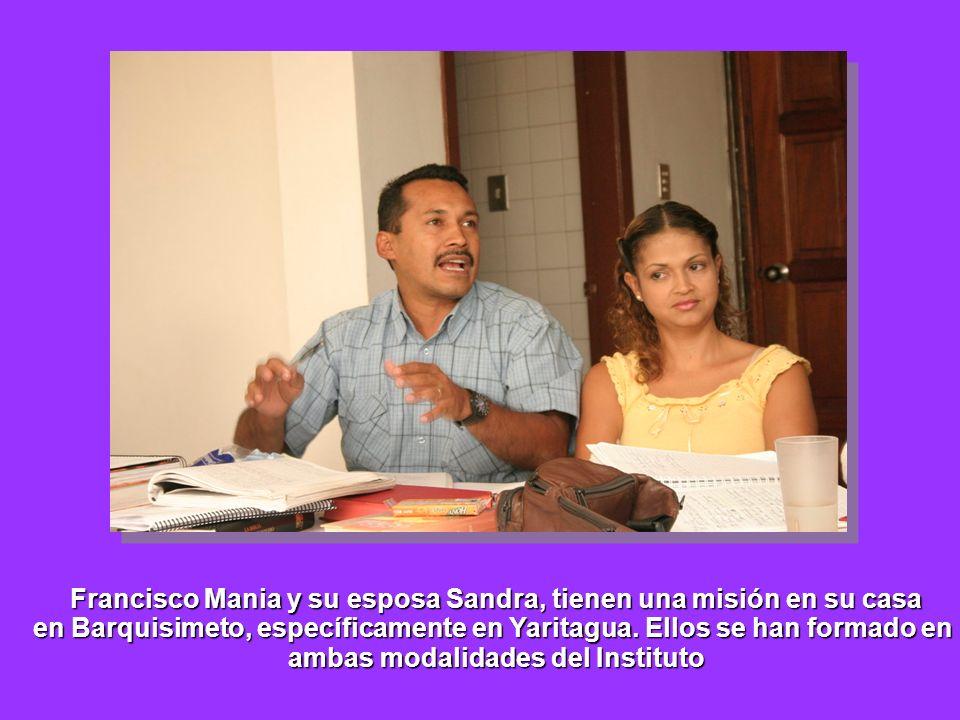 Francisco Mania y su esposa Sandra, tienen una misión en su casa en Barquisimeto, específicamente en Yaritagua. Ellos se han formado en ambas modalida
