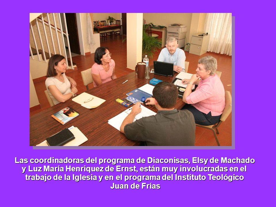 Las coordinadoras del programa de Diaconisas, Elsy de Machado y Luz María Henriquez de Ernst, están muy involucradas en el trabajo de la Iglesia y en