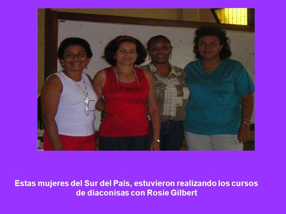 Estas mujeres del Sur del País, estuvieron realizando los cursos de diaconisas con Rosie Gilbert