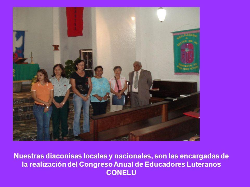 Nuestras diaconisas locales y nacionales, son las encargadas de la realización del Congreso Anual de Educadores Luteranos CONELU