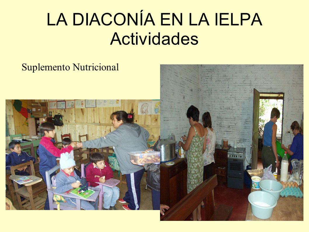 LA DIACONÍA EN LA IELPA Actividades Suplemento Nutricional