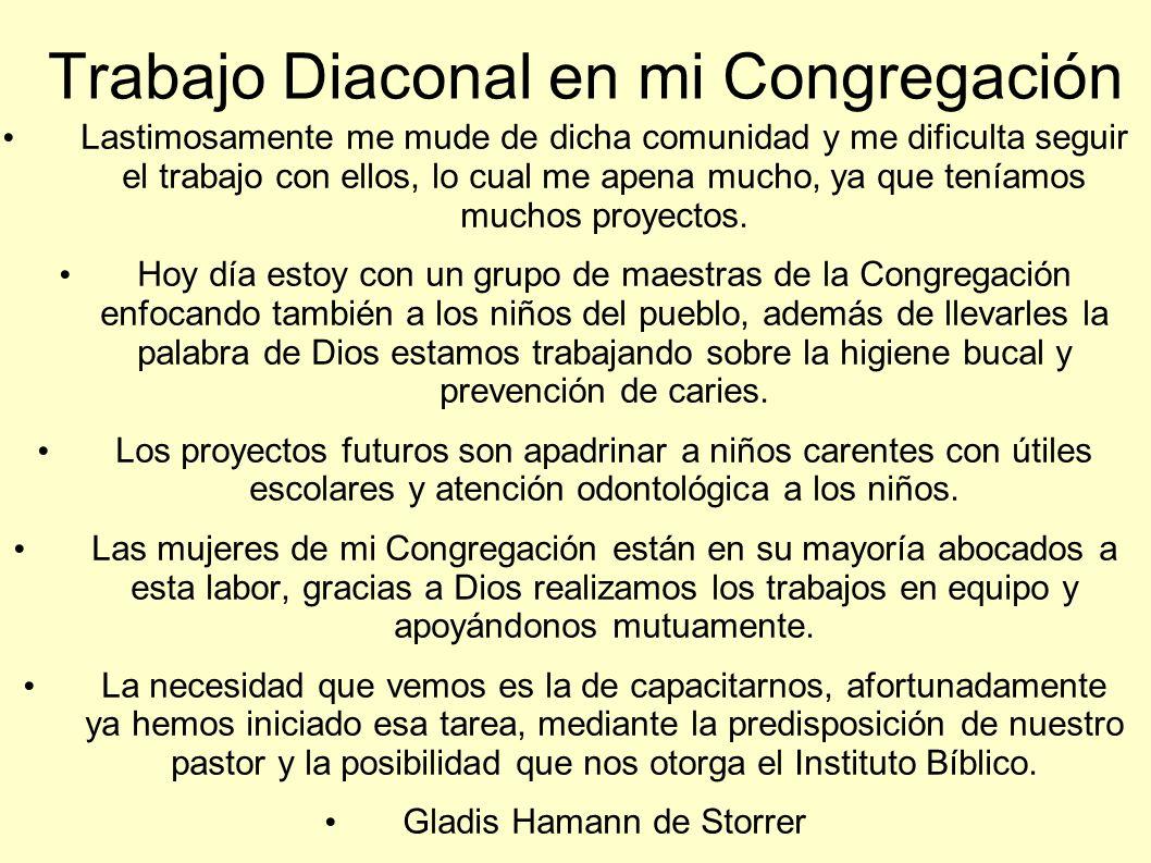 Trabajo Diaconal en mi Congregación Lastimosamente me mude de dicha comunidad y me dificulta seguir el trabajo con ellos, lo cual me apena mucho, ya q