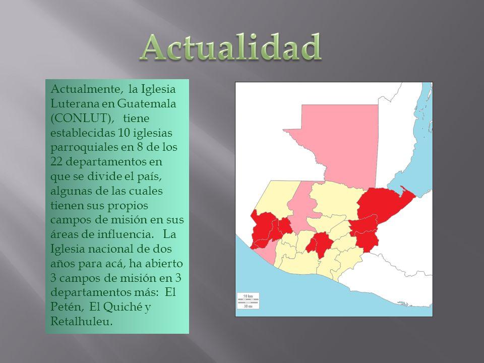 Actualmente, la Iglesia Luterana en Guatemala (CONLUT), tiene establecidas 10 iglesias parroquiales en 8 de los 22 departamentos en que se divide el país, algunas de las cuales tienen sus propios campos de misión en sus áreas de influencia.