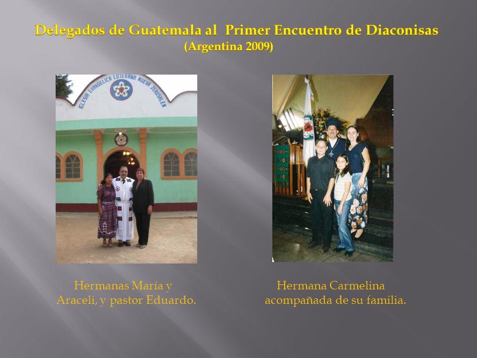 Hermanas María y Araceli, y pastor Eduardo. Hermana Carmelina acompañada de su familia.
