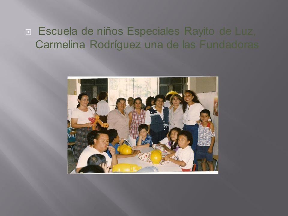 Escuela de niños Especiales Rayito de Luz, Carmelina Rodríguez una de las Fundadoras