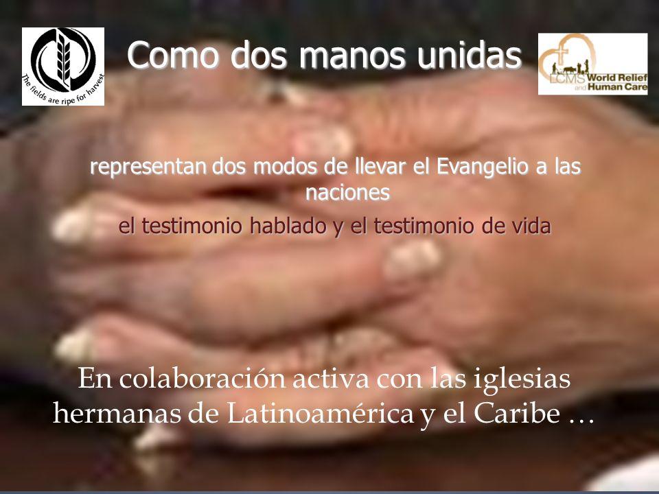 Como dos manos unidas representan dos modos de llevar el Evangelio a las naciones el testimonio hablado y el testimonio de vida En colaboración activa