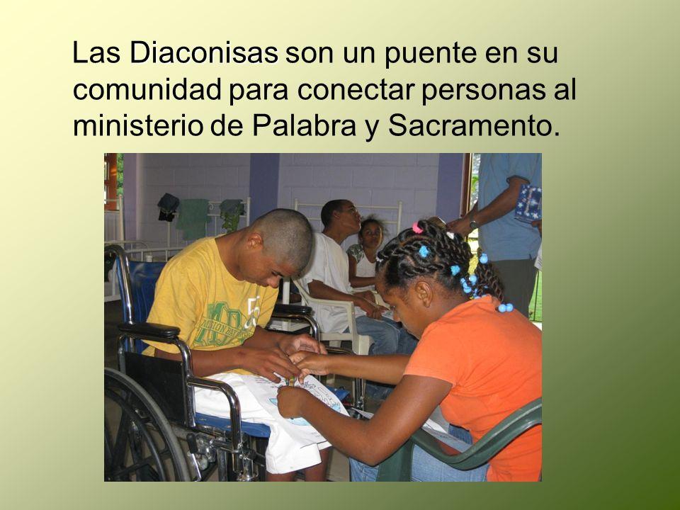 Diaconisas Las Diaconisas son un puente en su comunidad para conectar personas al ministerio de Palabra y Sacramento.