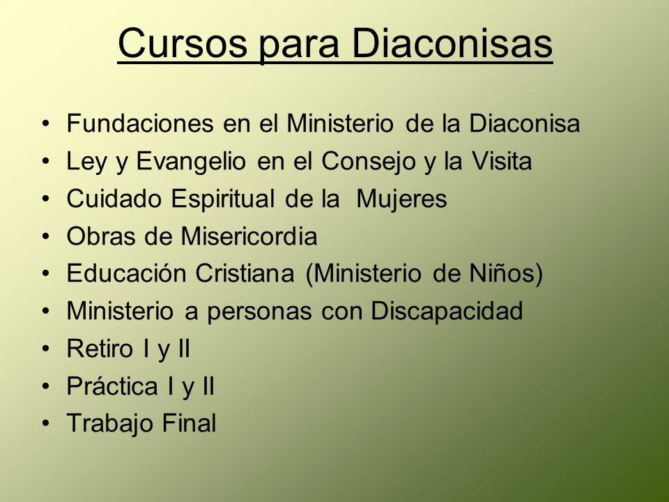 Fundaciones en el Ministerio de la Diaconisa Ley y Evangelio en el Consejo y la Visita Cuidado Espiritual de la Mujeres Obras de Misericordia Educació