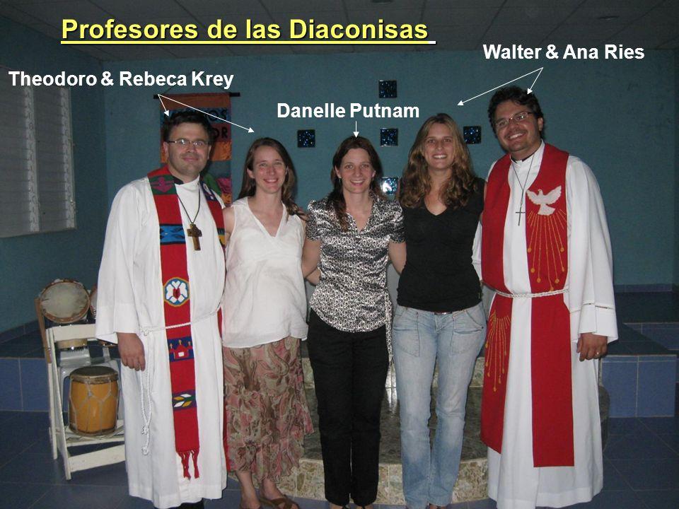 Theodoro & Rebeca Krey Walter & Ana Ries Danelle Putnam Profesores de las Diaconisas