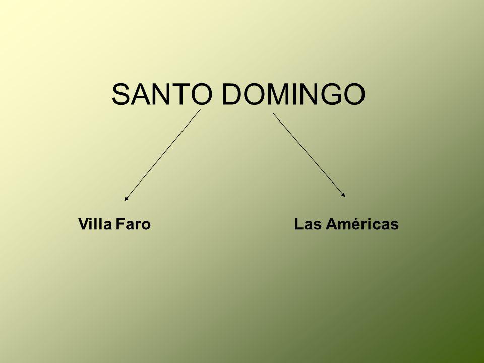 SANTO DOMINGO Villa FaroLas Américas