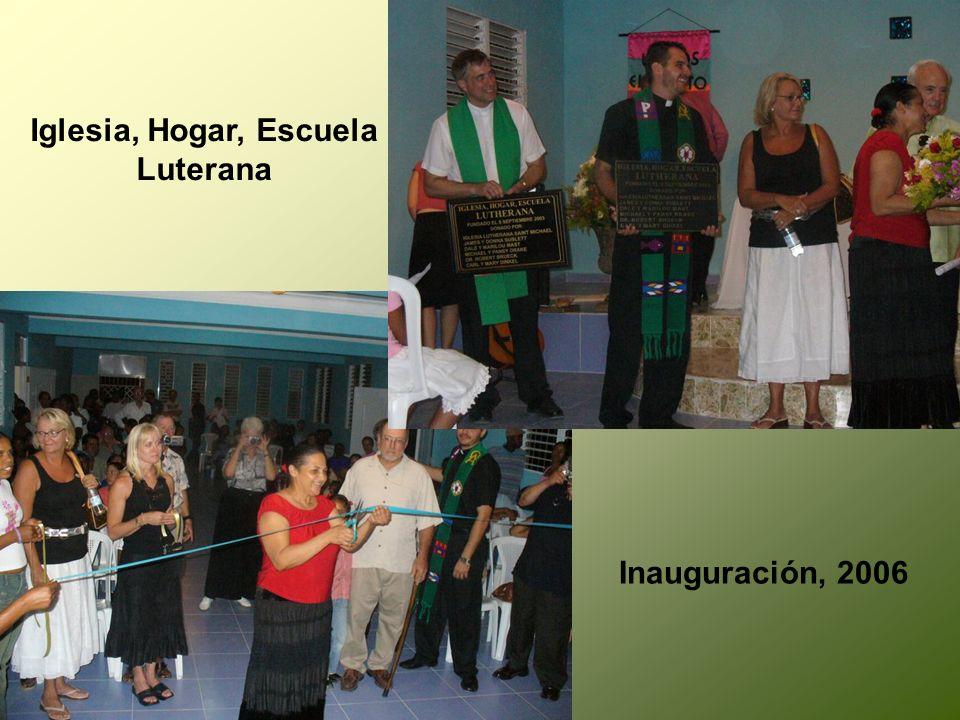 Inauguración, 2006 Iglesia, Hogar, Escuela Luterana