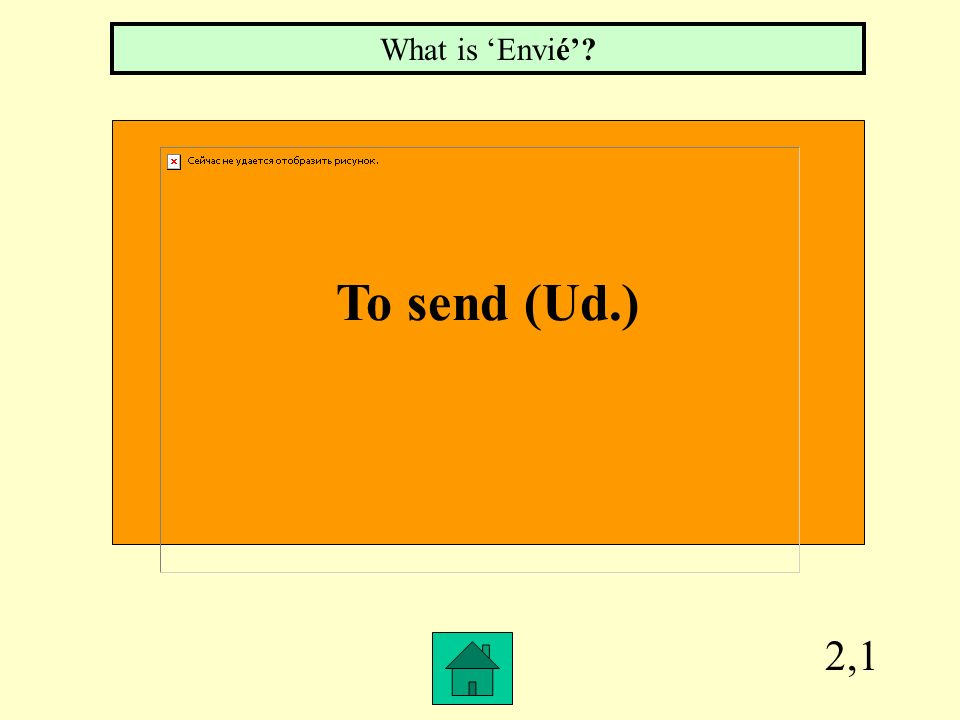 2,1 To send (Ud.) What is Envié?