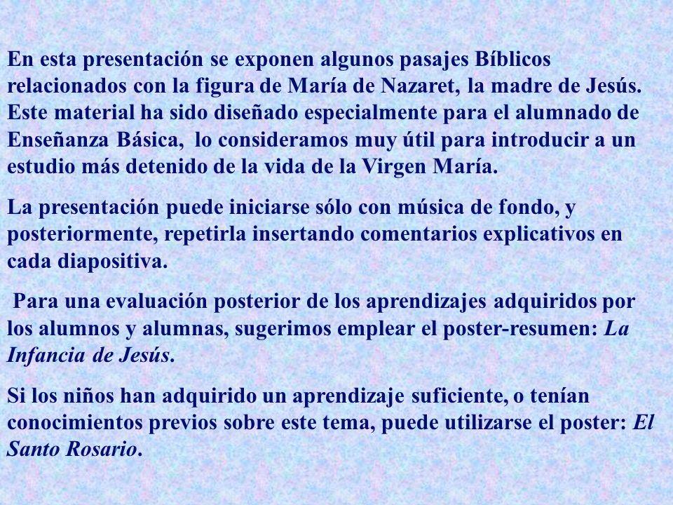 En esta presentación se exponen algunos pasajes Bíblicos relacionados con la figura de María de Nazaret, la madre de Jesús. Este material ha sido dise