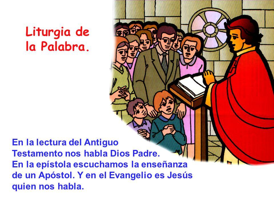 Liturgia de la Palabra. En la lectura del Antiguo Testamento nos habla Dios Padre. En la epístola escuchamos la enseñanza de un Apóstol. Y en el Evang